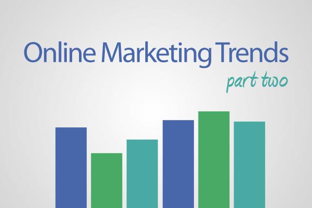 Online Marketing Trends - Part 2