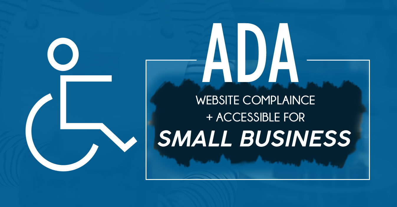 The Small Business Guide To Making Your Website ADA Compliant + Accessible