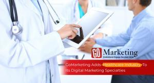 GoMarketing Adds Healthcare Industry To Its Digital Marketing Specialties
