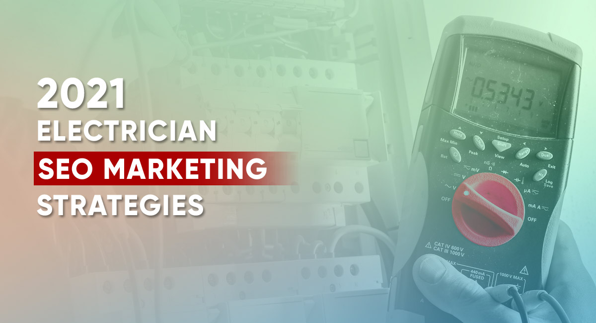 Build Your 2021 Electrician Marketing Strategies with GoMarketing