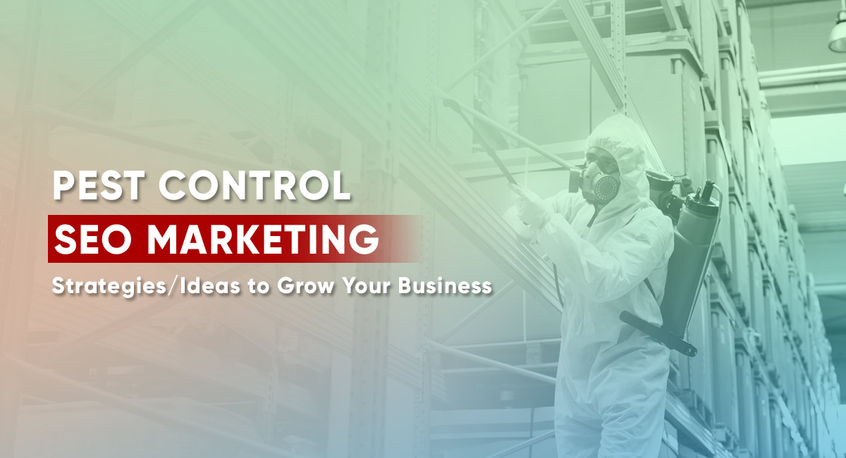 Top 7 Pest Control Marketing Strategies to Grow Your Business