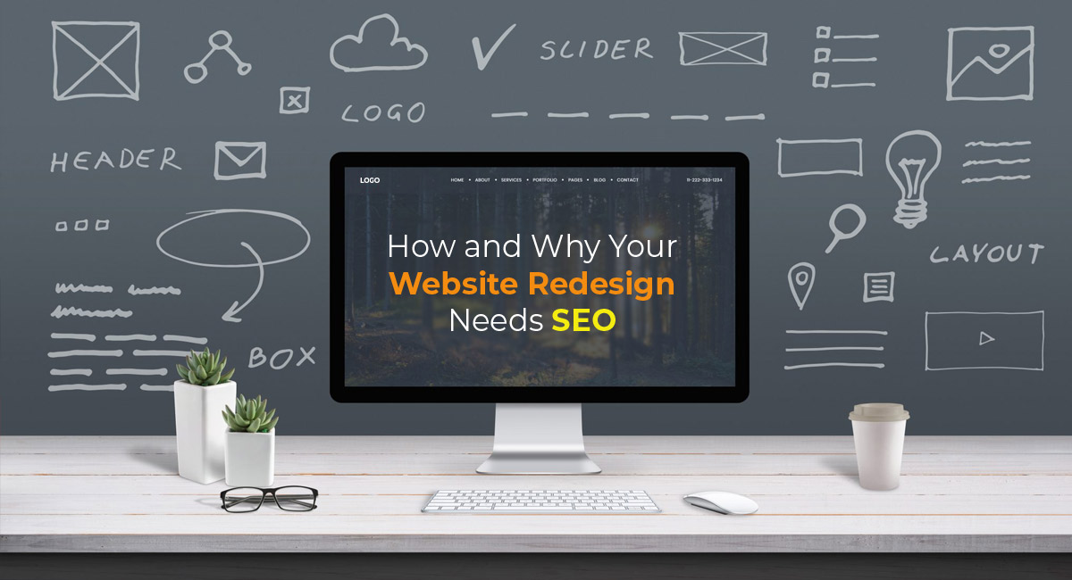 The How and Why Your Website Redesign Needs SEO