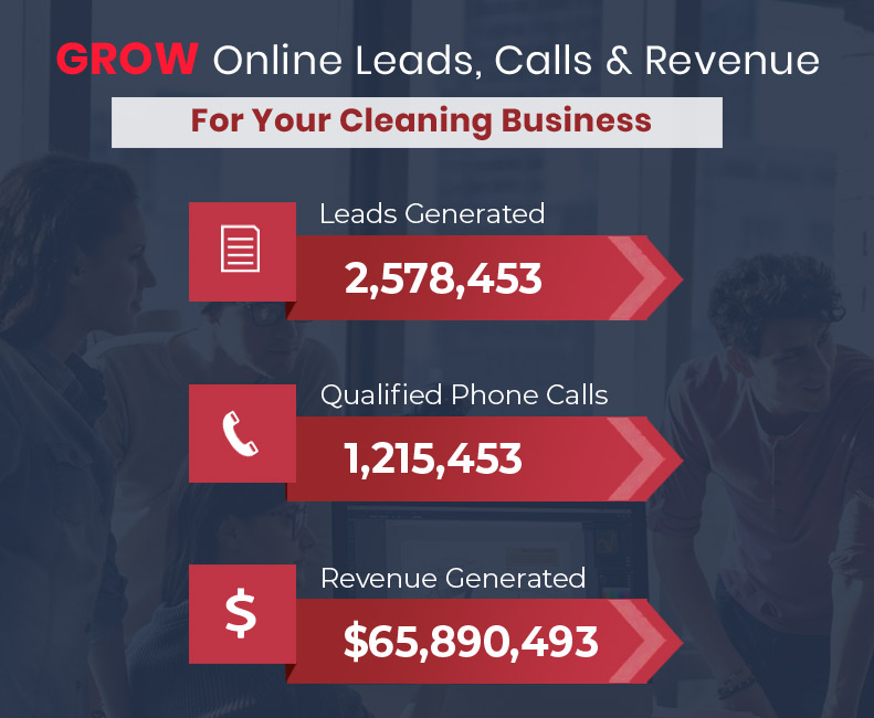 Grow Online Leads, Calls and Revenue for your cleaning Business